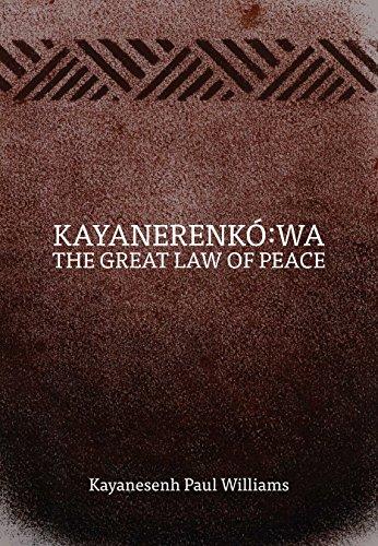 Kayanerenkó:wa: The Great Law of Peace (English Edition)