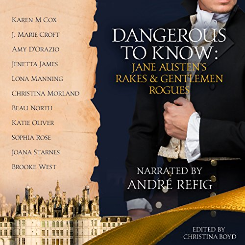 Dangerous to Know: Jane Austen's Rakes & Gentlemen Rogues audiobook cover art