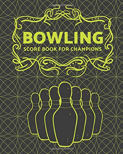 Bowling Score Book for Champions: Bowling Score Keeper for League Bowlers, Team Records, Game Record Book, Strikes Spares Bowling Score Cards, Gifts ... and Family, and Many More, with 110 Pages.