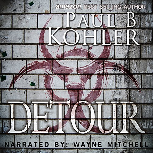 Detour     The Humanity's Edge Trilogy, Book Two              By:                                                                                                                                 Paul B Kohler                               Narrated by:                                                                                                                                 Wayne Mitchell                      Length: 5 hrs and 46 mins     2 ratings     Overall 3.0