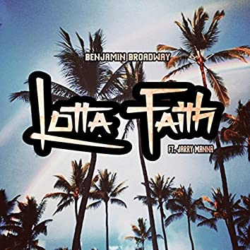 Lotta Faith (feat. Jarry Manna)