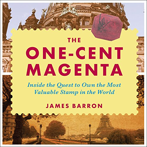 The One-Cent Magenta     Inside the Quest to Own the Most Valuable Stamp in the World              By:                                                                                                                                 James Barron                               Narrated by:                                                                                                                                 Jonathan Yen                      Length: 6 hrs and 18 mins     8 ratings     Overall 4.0