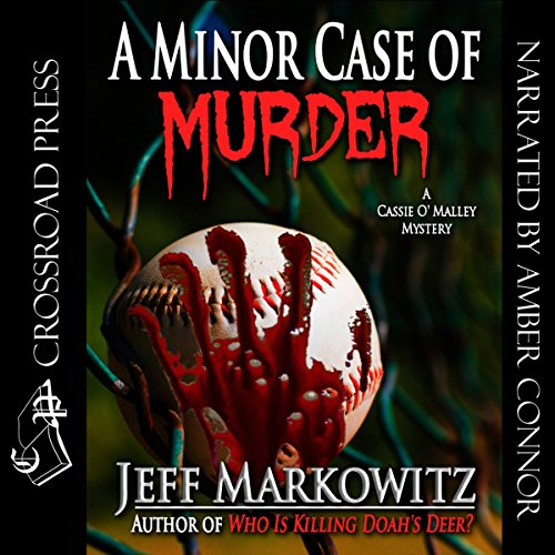 A Minor Case of Murder: A Cassie O' Malley Mystery (Five Star Mystery Series) Audiobook By Jeff Markowitz cover art