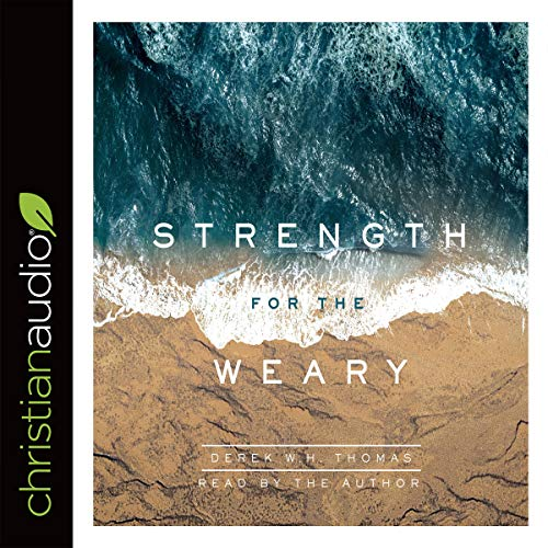 Strength for the Weary                   By:                                                                                                                                 Derek W. H. Thomas                               Narrated by:                                                                                                                                 Derek W. H. Thomas                      Length: 3 hrs and 41 mins     1 rating     Overall 5.0
