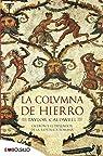La columna de hierro: Cicerón y el esplendor de la República romana. par Caldwell