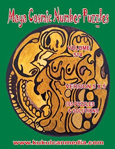 Maya Cosmic Number Puzzles: Volume 514 (English Edition)