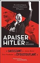Livres Apaiser Hitler: Ils voulaient la paix, ils eurent le déshonneur. Et la guerre PDF