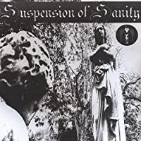 Suspension of Sanity