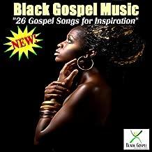 26 Gospel Songs For Inspiration
