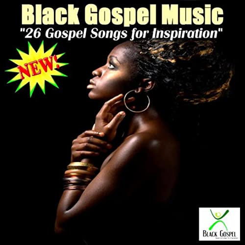 26 Gospel Songs For Inspiration by Black Gospel Music on Amazon