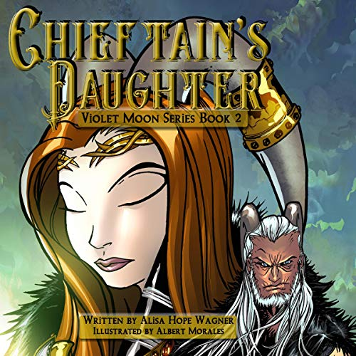 Chieftain's Daughter Audiobook By Alisa Hope Wagner cover art