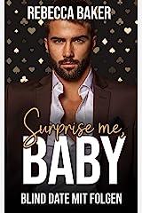 Surprise me, Baby! Blind Date mit Folgen (Las Vegas Lovestories 3) (German Edition) Format Kindle