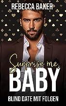 Surprise me, Baby! Blind Date mit Folgen (Las Vegas Lovestories 3) (German Edition)