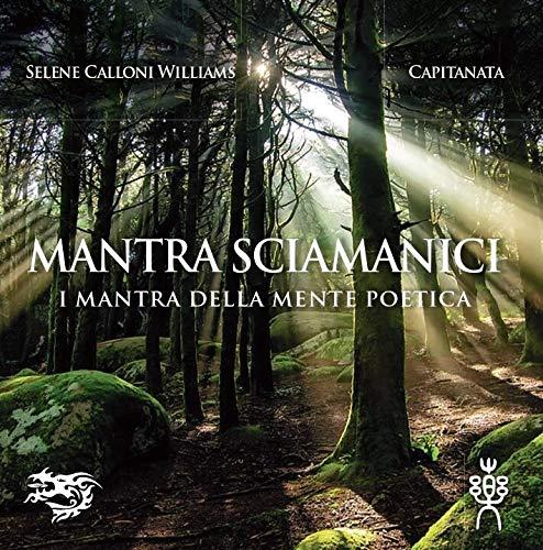 Mantra Sciamanici - I Mantra Della Mente Poetica