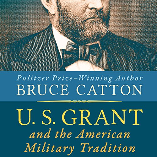 U. S. Grant and the American Military Tradition audiobook cover art