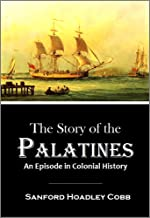 The Story of the Palatines An Episode in Colonial History (1897)