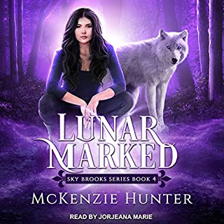 Lunar Marked     Sky Brooks Series, Book 4              By:                                                                                                                                 McKenzie Hunter                               Narrated by:                                                                                                                                 Jorjeana Marie                      Length: 12 hrs and 28 mins     127 ratings     Overall 4.7