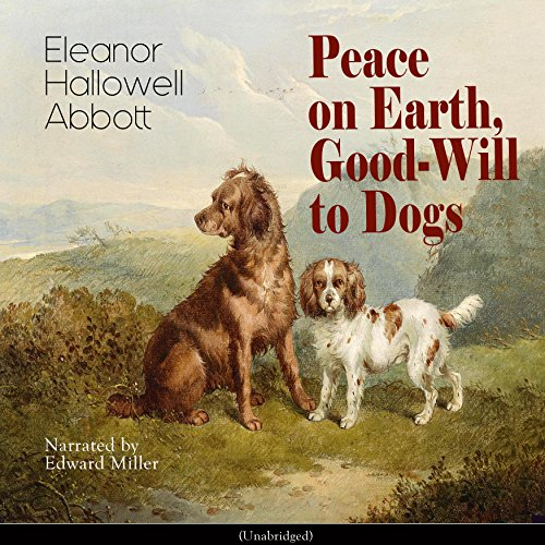 Peace on Earth, Good-Will to Dogs audiobook cover art