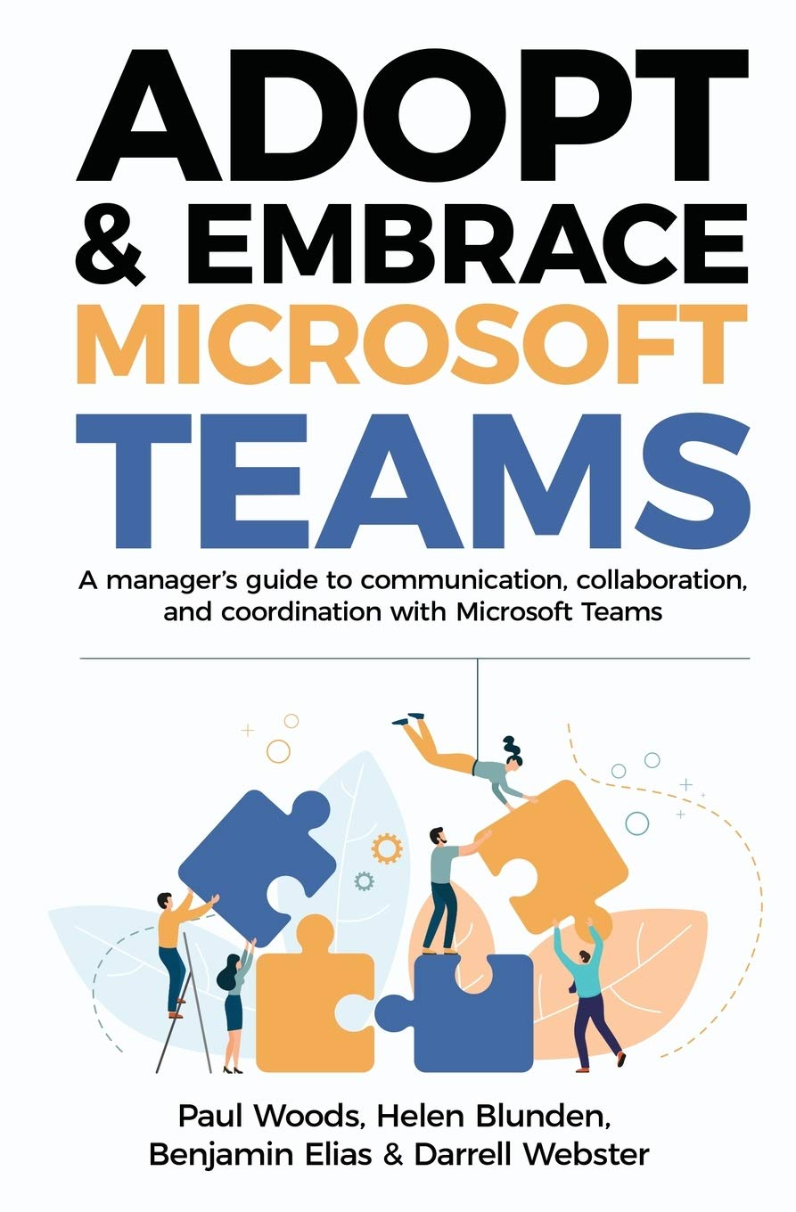 Image OfAdopt & Embrace Microsoft Teams: A Manager's Guide To Communication, Collaboration And Coordination With Microsoft Teams