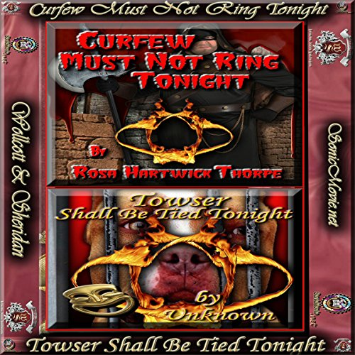 'Curfew Must Not Ring Tonight' & 'Towser Shall Be Tied Tonight' cover art