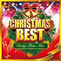 CHRISTMAS BEST -Party Time Mix-
