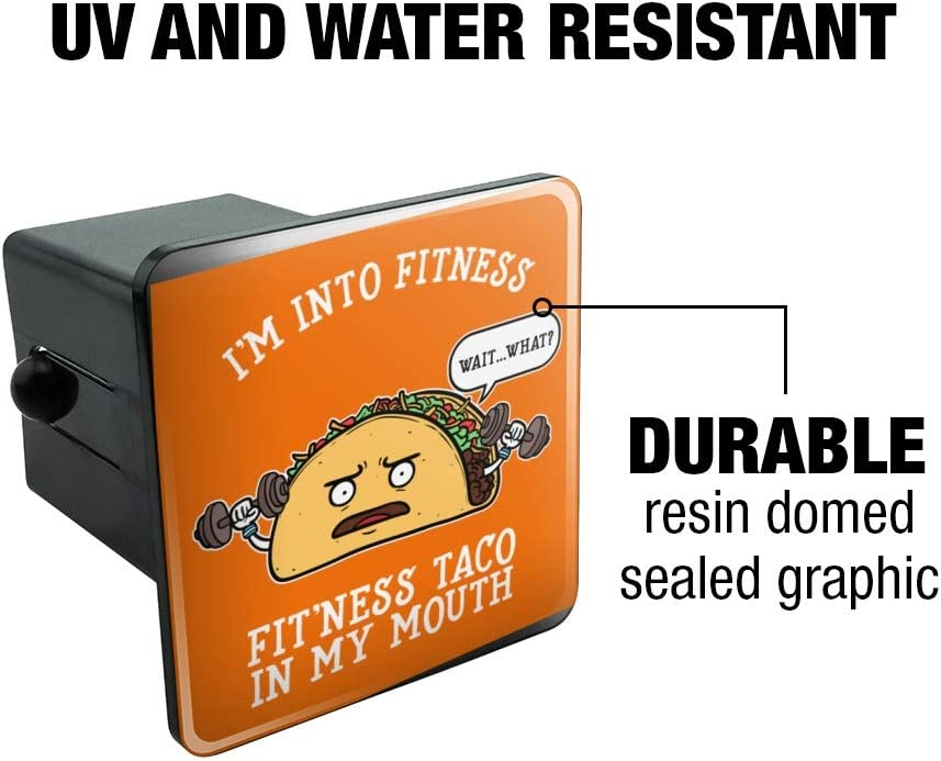 Graphics and More Im Into Fitness Fitness Taco in My Mouth Funny Tow Trailer Hitch Cover Plug Insert 1 1//4 inch 1.25
