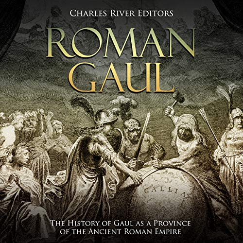 Roman Gaul: The History of Gaul as a Province of the Ancient Roman Empire cover art