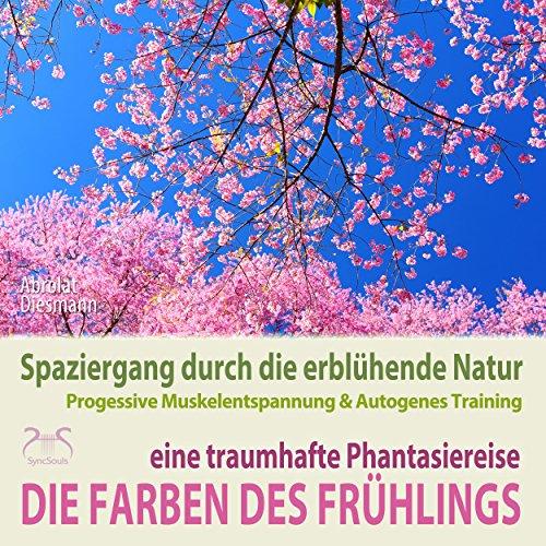 Die Farben des Frühlings - Spaziergang durch die erblühende Natur Titelbild