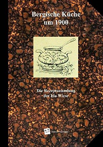 Bergische Küche um 1900: Die Rezeptsammlung der Ida Wiese