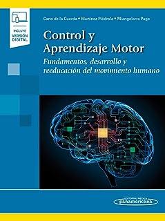 Control y Aprendizaje Motor: Fundamentos, desarrollo y reeducación del movimiento humano