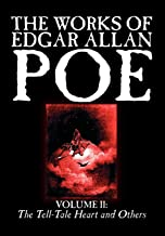 The Works of Edgar Allan Poe, Vol. II of V: The Tell-Tale Heart and Others, Fiction, Classics, Literary Collections: v. II (Wildside Fantasy Classic)