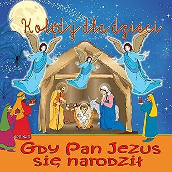 Gdy Pan Jezus Się Narodził (Kolędy Dla Dzieci)