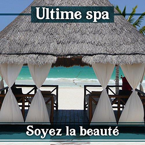 Ultime spa:Soyez la beauté - Imagination pur, Musique relaxante de bain moussant,Peeling de sucre,Moments magiques