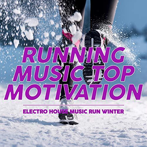 Running Music Top Motivation (Electro House Music Run Winter)