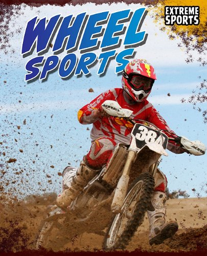Wheel Sports (Extreme Sports: Read Me!, Level M)
