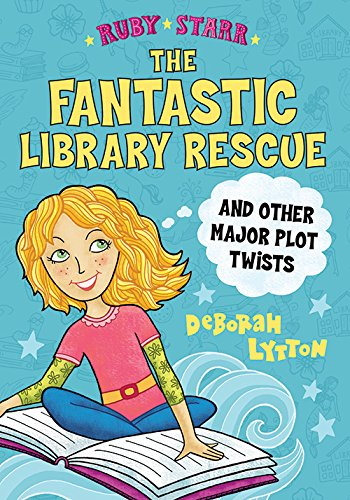The Fantastic Library Rescue and Other Major Plot Twists (Ruby Starr)
