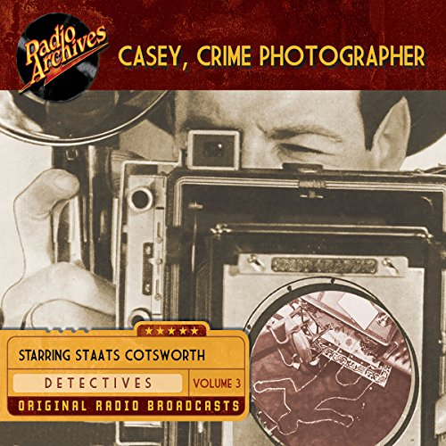 Casey, Crime Photographer, Volume 3 audiobook cover art