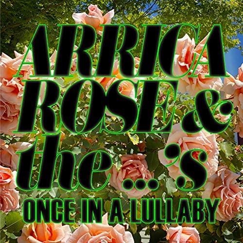 Arrica Rose and the ...'s