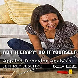 ABA Therapy - Do It Yourself: Applied Behavior Analysis                   By:                                                                                                                                 Jeffrey Jeschke                               Narrated by:                                                                                                                                 Bonny Smith                      Length: 20 mins     9 ratings     Overall 2.2