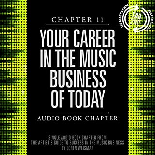 The Artist's Guide to Success in the Music Business (2nd edition): Chapter 11: Your Career in the Music Business of Today cover art