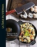 La table du Vietnam - La cuisine de My Nguyen