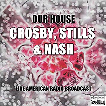 Our House (Live)