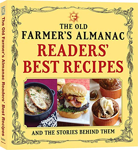 The Old Farmer's Almanac Readers' Best Recipes: And the Stories Behind Them by [Old Farmer's Almanac]