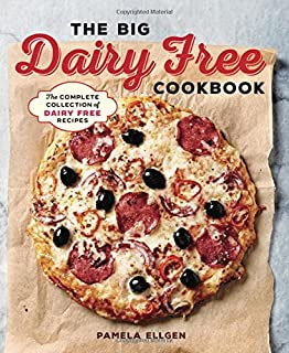 The Big Dairy Free Cookbook: The Complete Collection of Delicious Dairy-Free Recipes