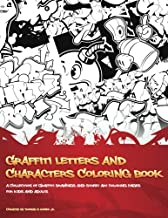 Graffiti Letters and Characters Coloring book: best street art coloring books for grownups & kids who love graffiti | perfect for graffiti artists & amateur artist alike (coloring books for artists)