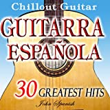 Guitarra Española Chill Out (Chill out Spanish Guitar)