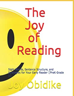 The Joy of Reading: Sight Words, Sentence Structure, and Strategies for Your Early Reader (Prek-Grade 1)