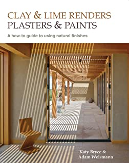 Clay and lime renders, plasters and paints: A How-to Guide to Using Natural Finishes