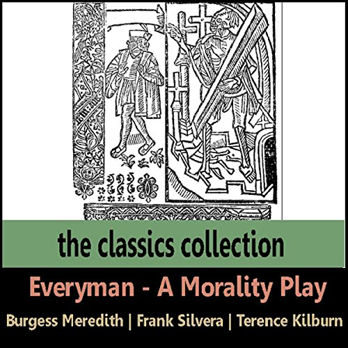 Everyman     A Morality Play              By:                                                                                                                                 Saland Publishing                               Narrated by:                                                                                                                                 Burgess Meredith                      Length: 57 mins     23 ratings     Overall 4.3