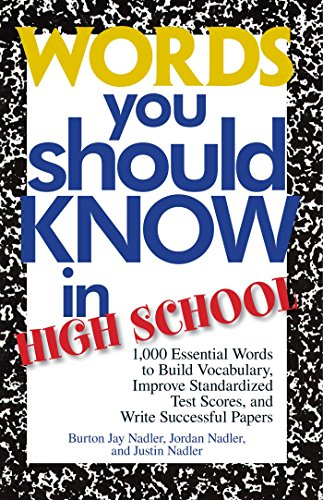Words You Should Know In High School: 1000 Essential Words To Build Vocabulary, Improve Standardized Test Scores, And Write Successful Papers (English Edition)